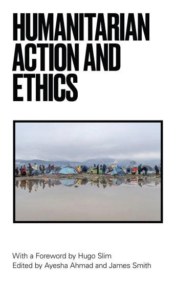 Humanitarian Action and Ethics PDF