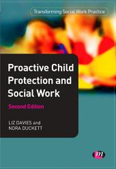 Proactive Child Protection and Social Work: Edition 2