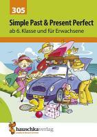 Simple Past   Present Perfect  Englisch ab 6  Klasse und f  r Erwachsene PDF