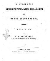 Distributio numorum familiarum Romanarum ad typos accommodata. Explicata a C. L. Stieglitz, ..