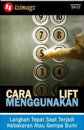 Cara Menggunakan Lift: Langkah Tepat Saat Terjadi Kebakaran Atau Gempa Bumi. SN-23.