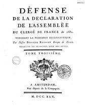 Défense de la déclaration de l'Assemblée du clergé de France de 1682, touchant la puissance ecclésiastique