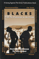 Blacks. from the Plantation to the Prison