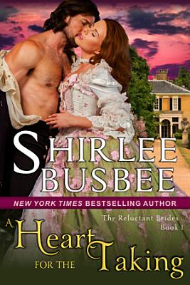 A Heart for the Taking  The Reluctant Brides Series  Book 1