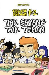 Follow Islam #2: Tak Sayang Tak Teman
