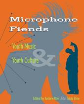 Microphone Fiends: Youth Music and Youth Culture