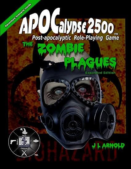 APOCalypse 2500 The Zombie Plagues Expanded Edition PDF