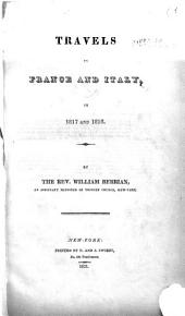 Travels in France and Italy in 1817 and 1818 by the Rev. William Berrian an Assistant Minister of Trinity Church, New York