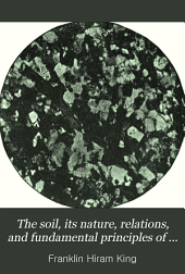 The Soil, Its Nature, Relations, and Fundamental Principles of Management