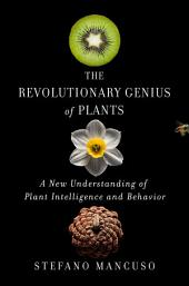 Plant Revolution: How Plants Have Already Invented Our Future