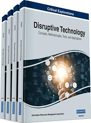 Disruptive Technology  Concepts  Methodologies  Tools  and Applications PDF
