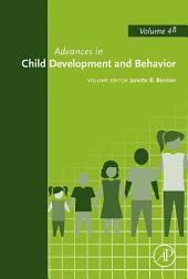 Advances in Child Development and Behavior: Volume 48