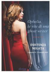 Ophelia, le vite di una ghost writer: Esistenza negata