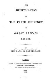 The Depreciation of the Paper Currency of Great Britain Proved
