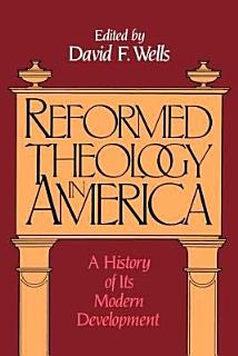 Reformed Theology in America Book