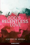 God's Relentless Love: A Study of Hosea