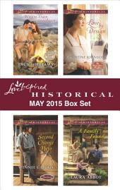 Love Inspired Historical May 2015 Box Set: Wagon Train Sweetheart\Second Chance Hero\Love by Design\A Family Found