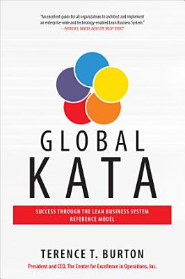 Global Kata  Success Through the Lean Business System Reference Model