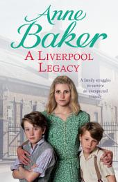 A Liverpool Legacy: An unexpected tragedy forces a family to fight for survival…