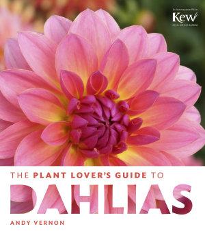 The Plant Lover s Guide to Dahlias PDF