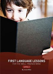 First Language Lessons For The Well Trained Mind Level 2 Book PDF