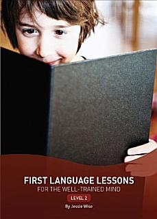 First Language Lessons for the Well Trained Mind  Level 2 Book