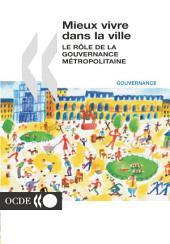 Mieux vivre dans la ville Le rôle de la gouvernance métropolitaine: Le rôle de la gouvernance métropolitaine