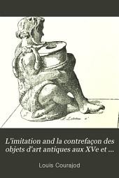 L'imitation and la contrefaçon des objets d'art antiques aux XVe et XVIe siècles