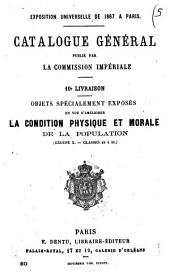 Catalogue general publie par la Commission Imperial: Objets specialement exposes en vue d'ameliorer la condition physique et morale de la population groupe 10.-classes 89 a 95, Volume 10