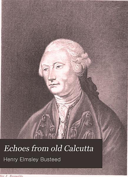 Download Echoes from Old Calcutta Book