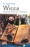 Wicca   Das Geheimnis der neuen Hexenkunst PDF