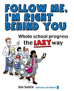 Whole School Progress the Lazy Way Book