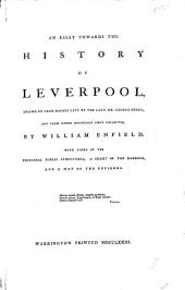 An essay towards the history of Leverpool, drawn up from papers left by the late G. Perry, and from other materials