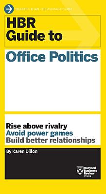 HBR Guide to Office Politics
