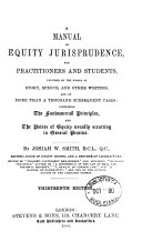 A Manual of Equity Jurisprudence, for Practitioners and Students, Founded on the Works of Story, Spence, and Other Writers, and on More Than a Thousand Subsequent Cases