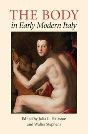 The Body in Early Modern Italy PDF