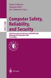 Computer Safety, Reliability, and Security: 22nd International Conference, SAFECOMP 2003, Edinburgh, UK, September 23-26, 2003, Proceedings