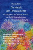 Die Vielfalt der Temperamente  Archetypen des Temperaments  der Gef  hlsverarbeitung und der K  rperwahrnehmung PDF