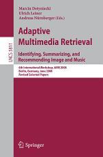 Adaptive Multimedia Retrieval: Identifying, Summarizing, and Recommending Image and Music