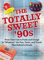 The Totally Sweet 90s PDF