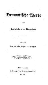 Dramatische Werke von Paul Freiherrn von Wangenheim: Inhalt: Noy und seine Söhne. - Strafford. Bühnen - Manuscript