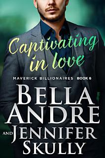Captivating In Love  Maverick Billionaires  Book