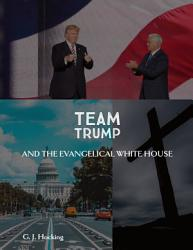 Team Trump And The Evangelical White House Book PDF