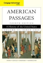 Cengage Advantage Books: A History in the United States, Volume II: Since 1865: Edition 4