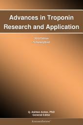 Advances in Troponin Research and Application: 2012 Edition: ScholarlyBrief