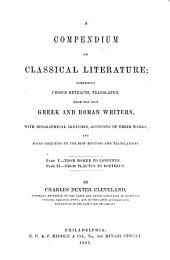 A compendium of classical literature: comprising choice extracts translated from Greek and Roman writers, with biographical sketches