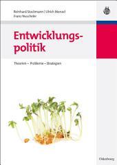 Entwicklungspolitik: Theorien – Probleme – Strategien