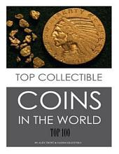 Top Collectible Coins in the World: Top 100