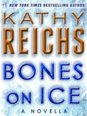 Bones on Ice: A Novella