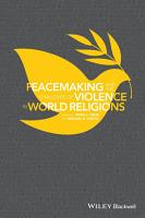Peacemaking and the Challenge of Violence in World Religions PDF